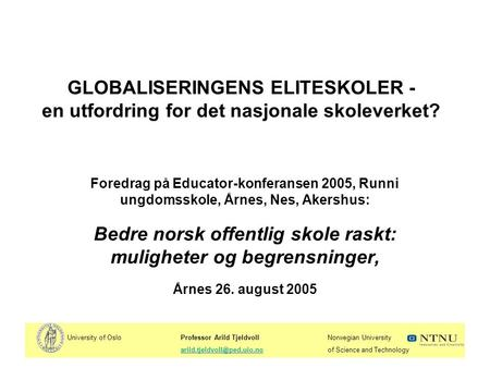 University of OsloProfessor Arild TjeldvollNorwegian University Science and GLOBALISERINGENS.