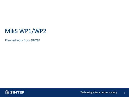 MikS WP1/WP2 Planned work from SINTEF.