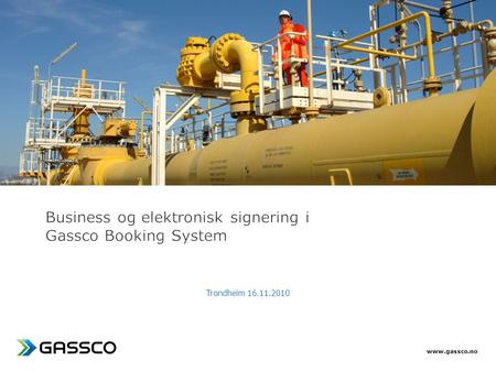 Business og elektronisk signering i Gassco Booking System