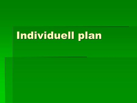 Individuell plan.