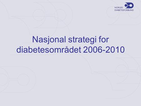 Nasjonal strategi for diabetesområdet 2006-2010.
