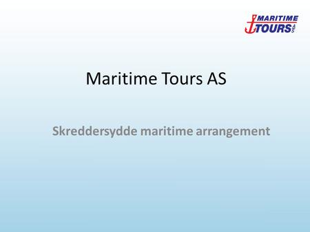 Maritime Tours AS Skreddersydde maritime arrangement.