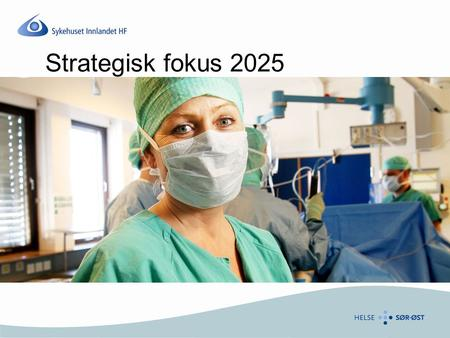 Strategisk fokus 2025.