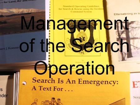 Management of the Search Operation