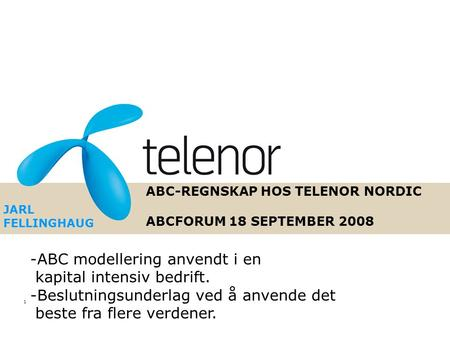 ABC-REGNSKAP HOS TELENOR NORDIC ABCFORUM 18 SEPTEMBER 2008