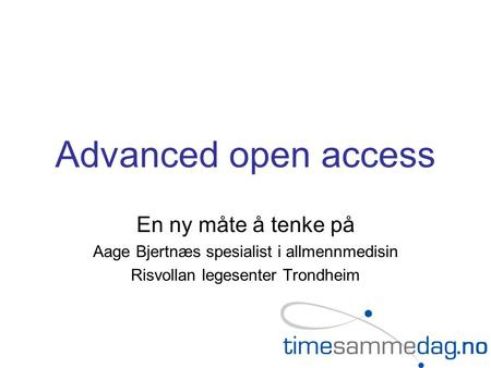 Advanced open access En ny måte å tenke på