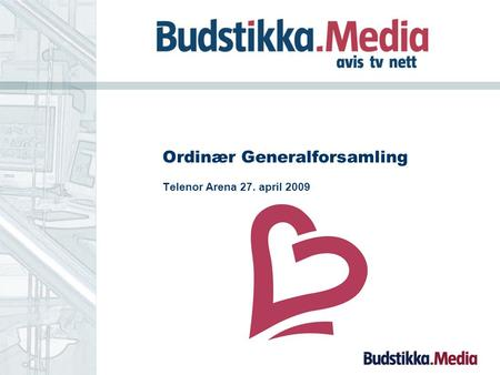 Ordinær Generalforsamling Telenor Arena 27. april 2009.