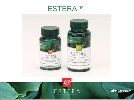 "ESTERA™ We are excited to introduce a brand new women's line of health supplements-Estera ™. Products made by women, ""For Women, for Life."""