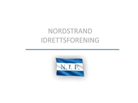 NORDSTRAND IDRETTSFORENING. Some of the participants of the MIC have already made their debut with the first teams of the most well-known clubs worldwide.