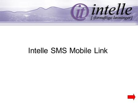 Intelle SMS Mobile Link. Send tekstmelding direkte fra SuperOffice.