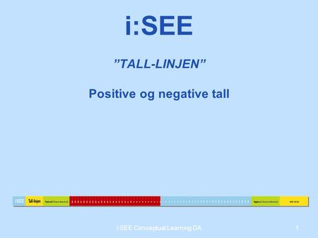 """TALL-LINJEN"" Positive og negative tall 1i:SEE Conceptual Learning DA i:SEE."