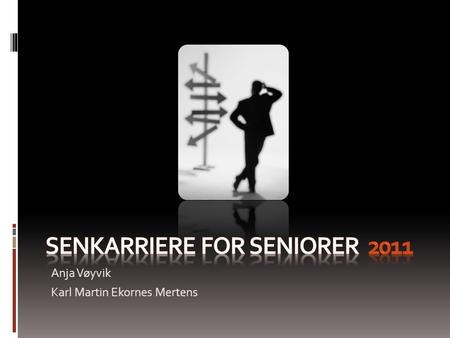 Senkarriere for seniorer 2011