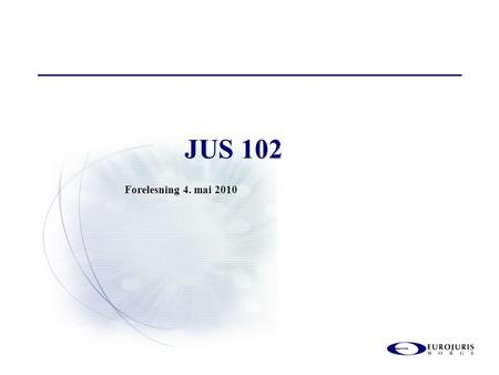 JUS 102 Forelesning 4. mai 2010.  Konkurs  Corporate Governance  Repetisjon.