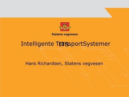 ITS Hans Richardsen, Statens vegvesen Intelligente TransportSystemer.