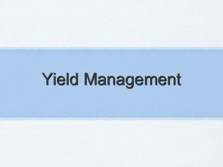 Yield Management.