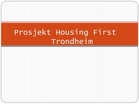 Prosjekt Housing First Trondheim