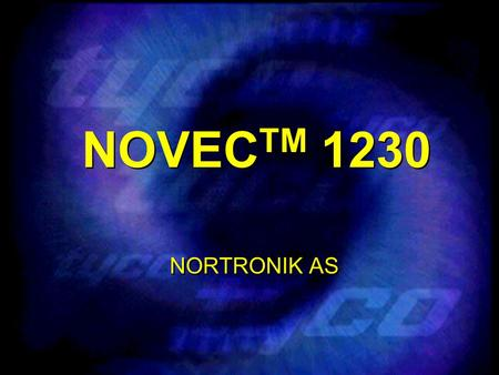 NOVECTM 1230 NORTRONIK AS The key things here are that this product is exempt from either the Montreal Protocol and the Climate Change Convention (Kyoto).
