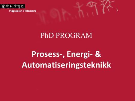 PhD PROGRAM Prosess-, Energi- & Automatiseringsteknikk.