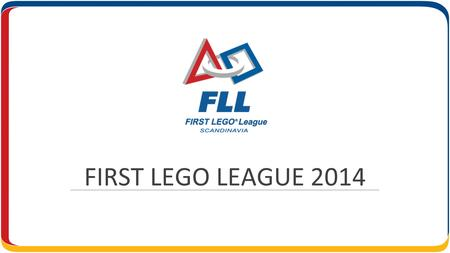 FIRST LEGO LEAGUE 2014.