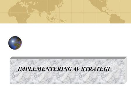 IMPLEMENTERING AV STRATEGI