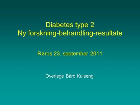 Diabetes type 2 Ny forskning-behandling-resultate Røros 23