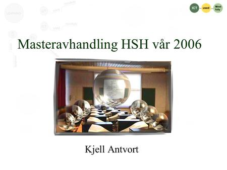 Masteravhandling HSH vår 2006 Kjell Antvort. A tool for mindful writing? Possible performance advantages through the use of electronic concept- maps in.
