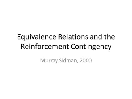 Equivalence Relations and the Reinforcement Contingency