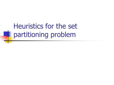 Heuristics for the set partitioning problem. 12. september 2003Christian M. Berg Fritt Fall Flyselskap AS Flyr 2x BGO-OSL, OSL-MOL, MOL-BGO Dette gir.