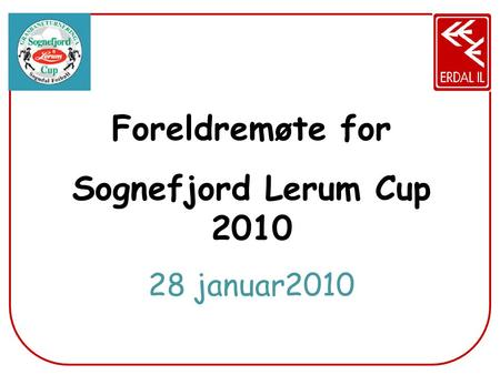 Foreldremøte for Sognefjord Lerum Cup 2010