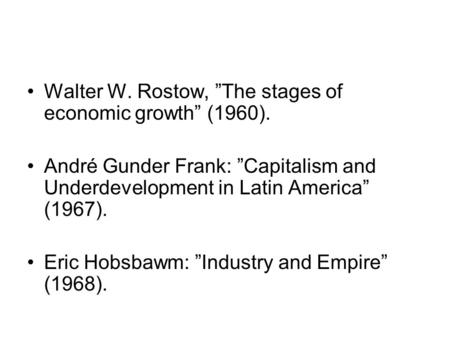 "Walter W. Rostow, ""The stages of economic growth"" (1960)."