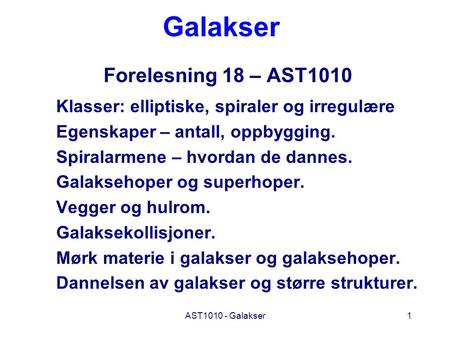 Galakser Forelesning 18 – AST1010