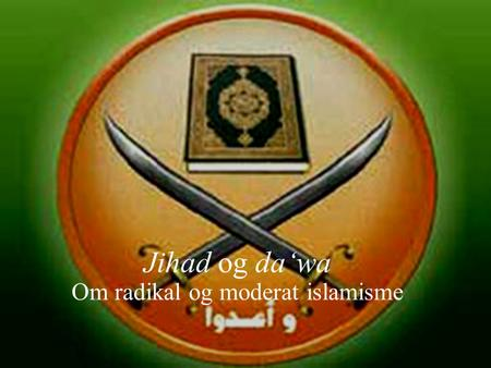 "Jihad og da'wa Om radikal og moderat islamisme. Tross mange spådommer... ""Our feeling [...] is that the essentially secular reform nationalism now in."