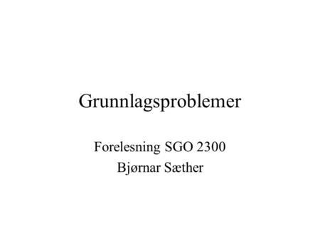 Forelesning SGO 2300 Bjørnar Sæther
