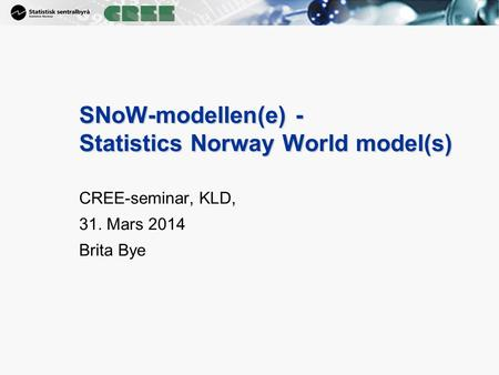 SNoW-modellen(e) - Statistics Norway World model(s)