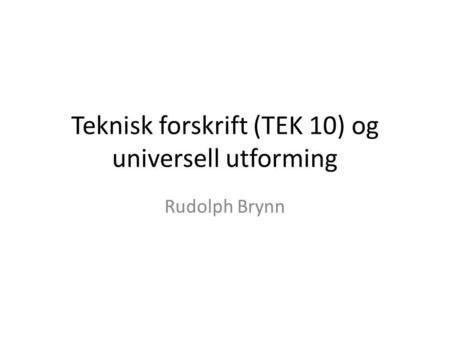 Tek 10 universell utforming