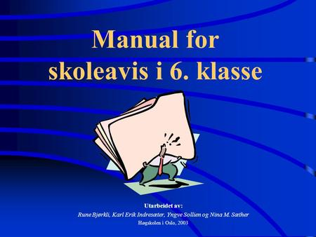 Manual for skoleavis i 6. klasse