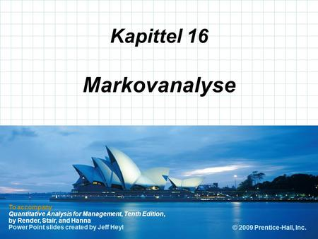 © 2008 Prentice-Hall, Inc. Kapittel 16 To accompany Quantitative Analysis for Management, Tenth Edition, by Render, Stair, and Hanna Power Point slides.
