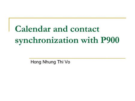 Calendar and contact synchronization with P900 Hong Nhung Thi Vo.