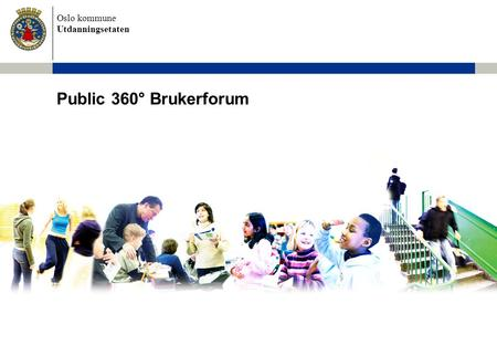 Public 360° Brukerforum.