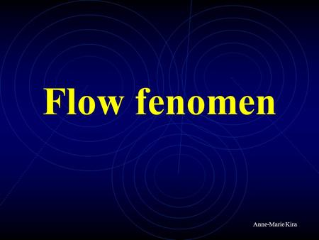 Flow fenomen Anne-Marie Kira.