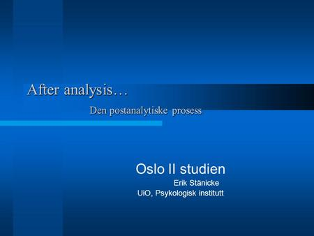 After analysis… Den postanalytiske prosess