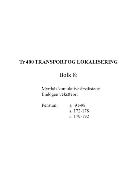 Tr 400 TRANSPORT OG LOKALISERING