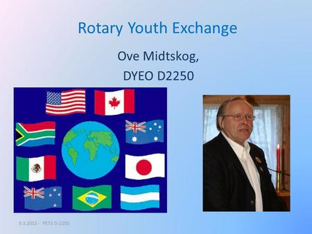 Rotary Youth Exchange Ove Midtskog, DYEO D2250 9.3.2013 - PETS D-2250.