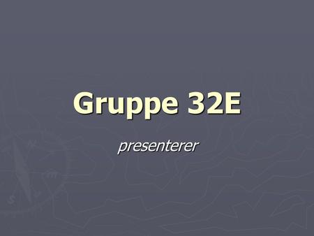 Gruppe 32E presenterer. Windows 2003 Server Novell Netware 6.5.