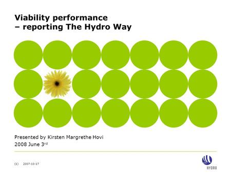 (1) 2007-10-17 Viability performance – reporting The Hydro Way Presented by Kirsten Margrethe Hovi 2008 June 3 rd.
