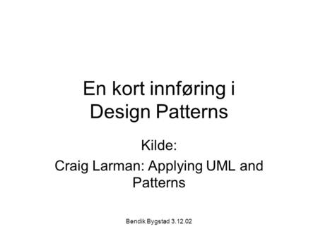 En kort innføring i Design Patterns