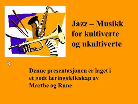 Jazz – Musikk for kultiverte og ukultiverte
