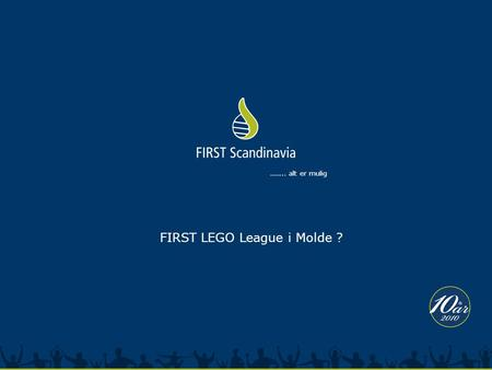 FIRST LEGO League i Molde ?