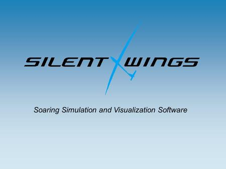 Soaring Simulation and Visualization Software. Lansert i mars i år 69€ (ca 550 kr) Last ned og kjøp på internett Flyslep, vinsj, selvstart Termikk, Hang.