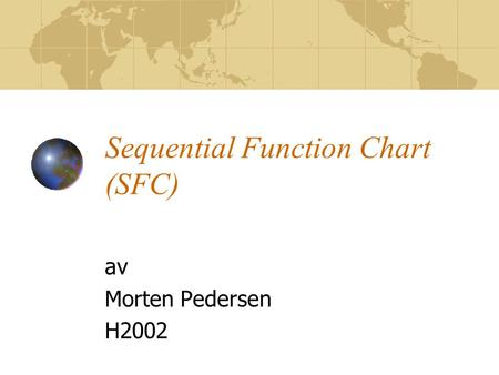 Sequential Function Chart (SFC) av Morten Pedersen H2002.